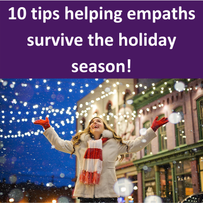 10 tips helping empaths survive the holiday season